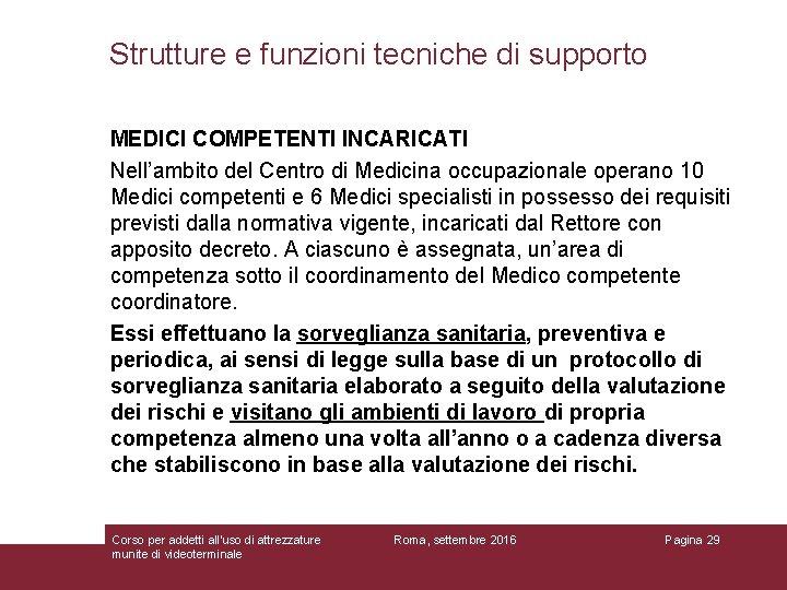 Strutture e funzioni tecniche di supporto MEDICI COMPETENTI INCARICATI Nell'ambito del Centro di Medicina