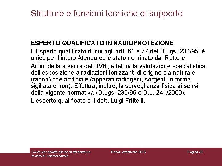 Strutture e funzioni tecniche di supporto ESPERTO QUALIFICATO IN RADIOPROTEZIONE L'Esperto qualificato di cui