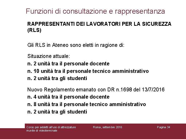 Funzioni di consultazione e rappresentanza RAPPRESENTANTI DEI LAVORATORI PER LA SICUREZZA (RLS) Gli RLS