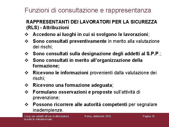 Funzioni di consultazione e rappresentanza RAPPRESENTANTI DEI LAVORATORI PER LA SICUREZZA (RLS) - Attribuzioni