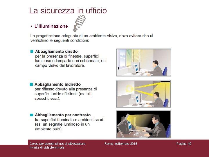 La sicurezza in ufficio • L'illuminazione Corso per addetti all'uso di attrezzature munite di