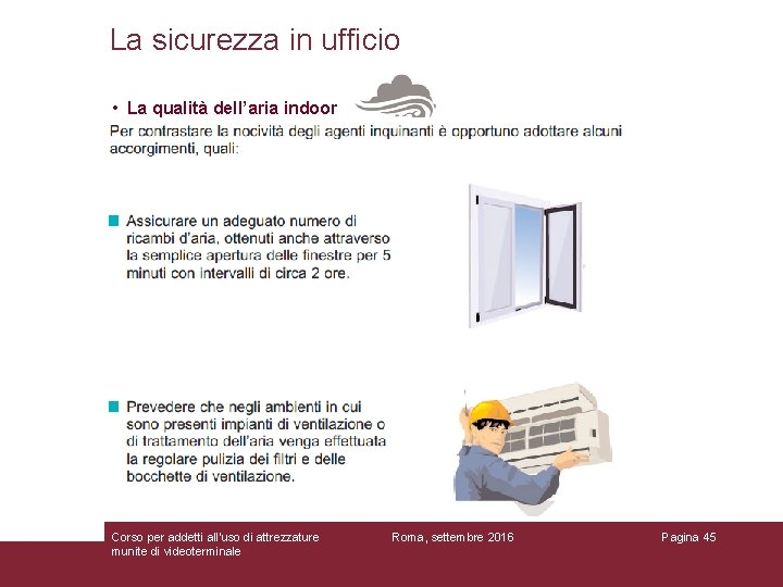 La sicurezza in ufficio • La qualità dell'aria indoor Corso per addetti all'uso di