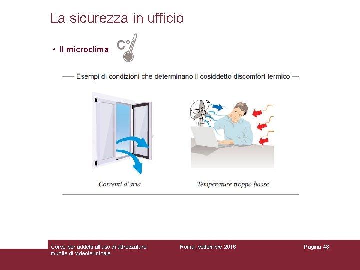 La sicurezza in ufficio • Il microclima Corso per addetti all'uso di attrezzature munite