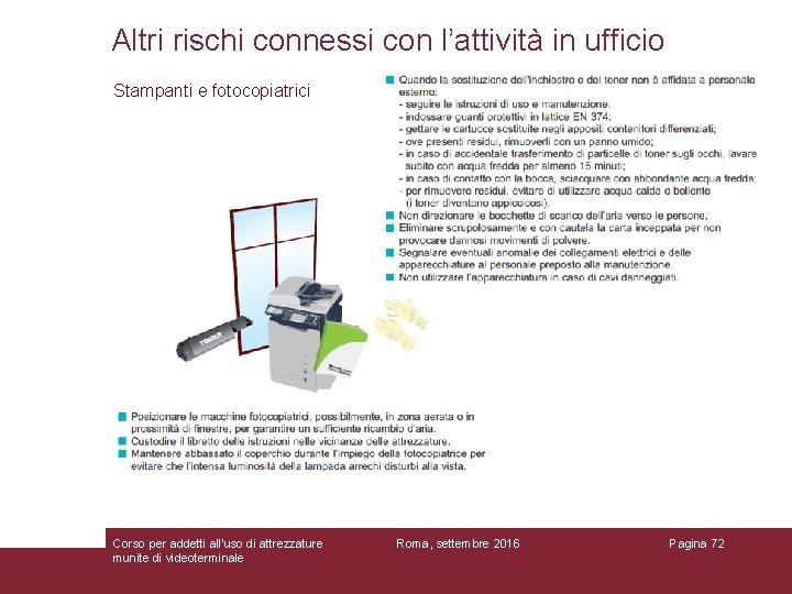 Altri rischi connessi con l'attività in ufficio Stampanti e fotocopiatrici Corso per addetti all'uso