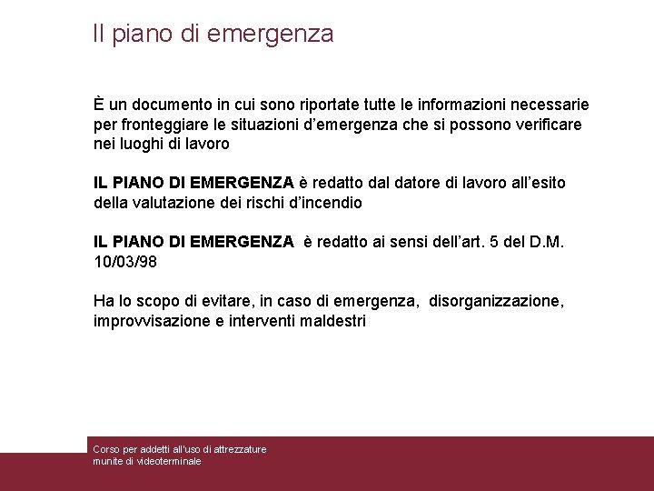 Il piano di emergenza È un documento in cui sono riportate tutte le informazioni