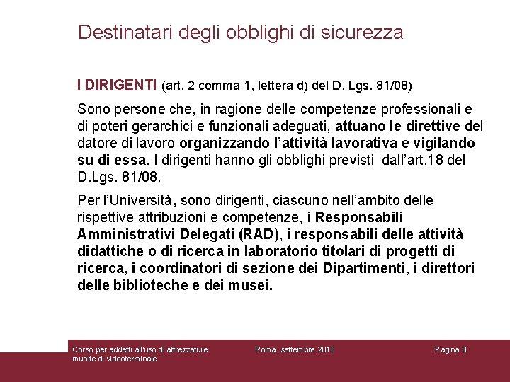Destinatari degli obblighi di sicurezza I DIRIGENTI (art. 2 comma 1, lettera d) del