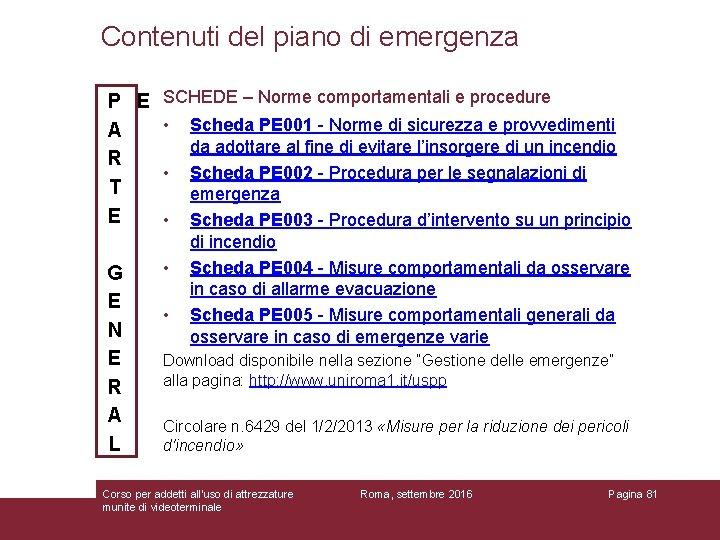 Contenuti del piano di emergenza P E SCHEDE – Norme comportamentali e procedure •