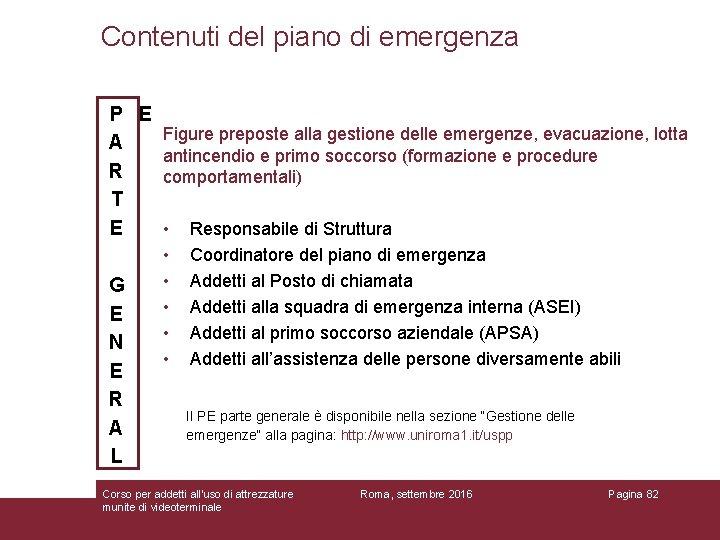 Contenuti del piano di emergenza P E Figure preposte alla gestione delle emergenze, evacuazione,