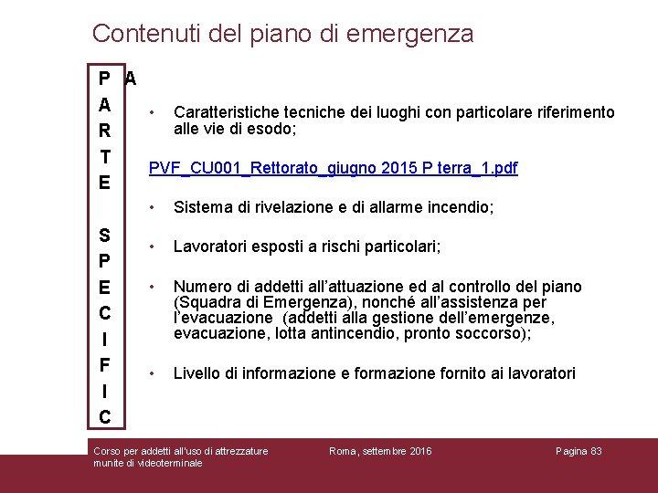 Contenuti del piano di emergenza P A A • Caratteristiche tecniche dei luoghi con