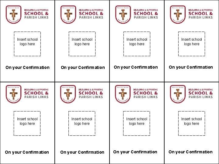 Insert school logo here Insert school logo here On your Confirmation On your Confirmation