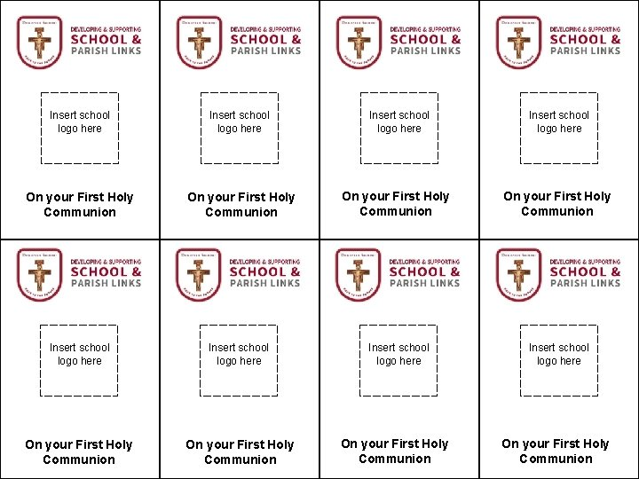 Insert school logo here Insert school logo here On your First Holy Communion On