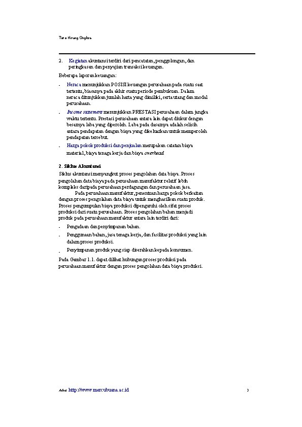 Tata Hitung Ongkos 2. Kegiatan akuntansi terdiri dari pencatatan, penggolongan, dan peringkasan dan penyajian