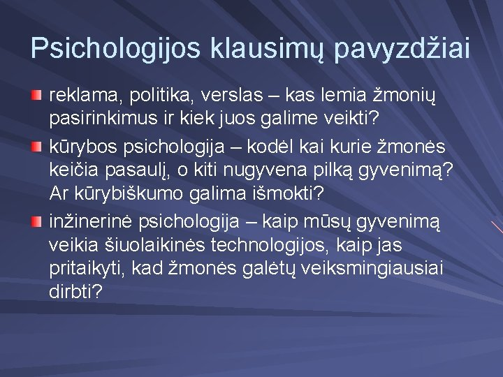 Psichologijos klausimų pavyzdžiai reklama, politika, verslas – kas lemia žmonių pasirinkimus ir kiek juos