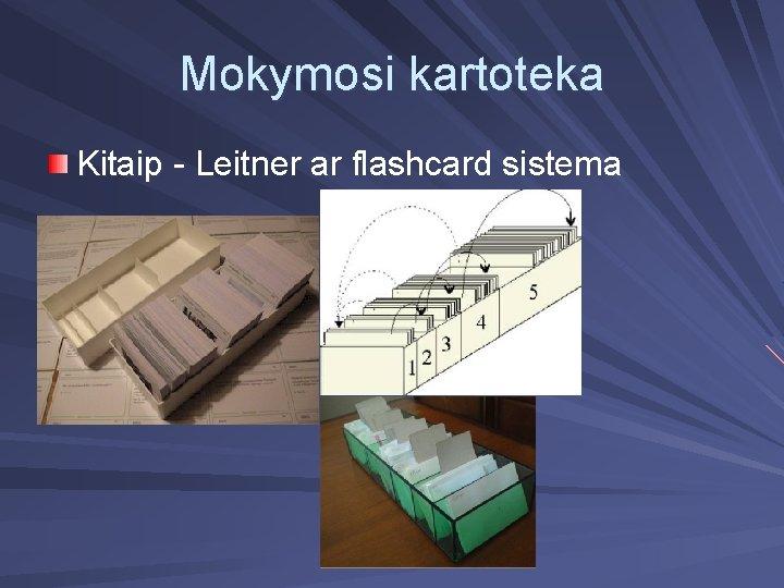 Mokymosi kartoteka Kitaip - Leitner ar flashcard sistema