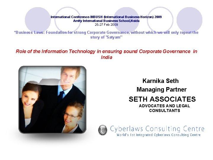 International Conference-INBUSH (International Business Horizon) 2009 Amity International Business School, Noida 25 -27 Feb