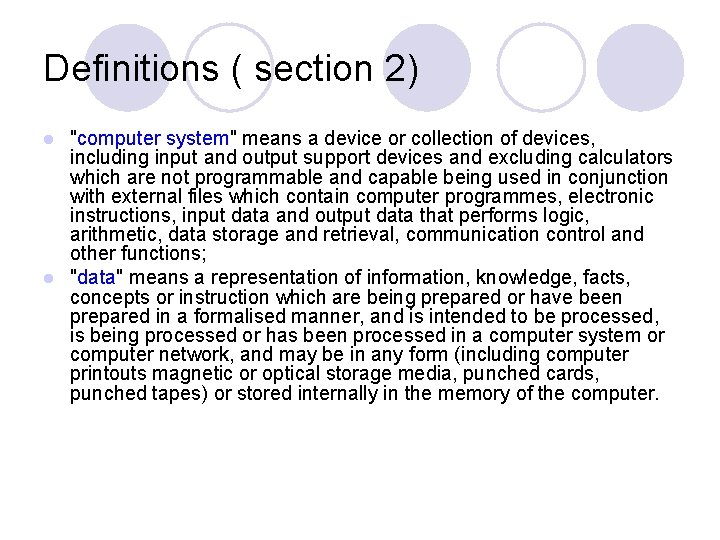 """Definitions ( section 2) """"computer system"""" means a device or collection of devices, including"""