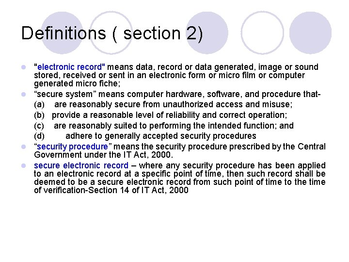 """Definitions ( section 2) """"electronic record"""" means data, record or data generated, image or"""
