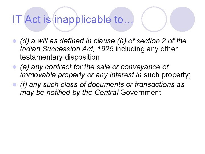 IT Act is inapplicable to… (d) a will as defined in clause (h) of