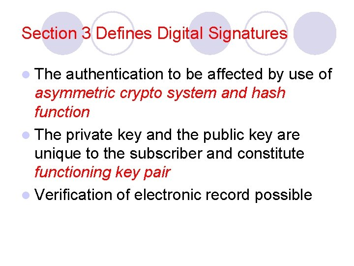 Section 3 Defines Digital Signatures l The authentication to be affected by use of