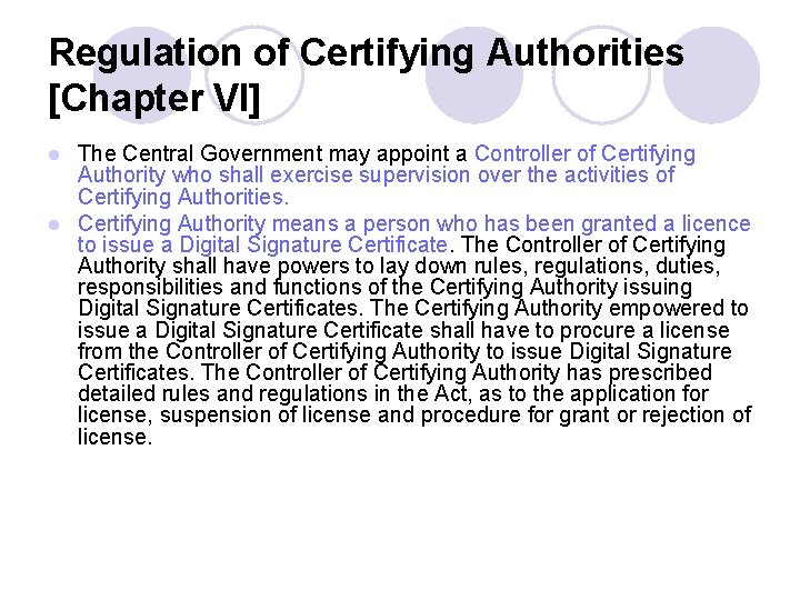 Regulation of Certifying Authorities [Chapter VI] The Central Government may appoint a Controller of