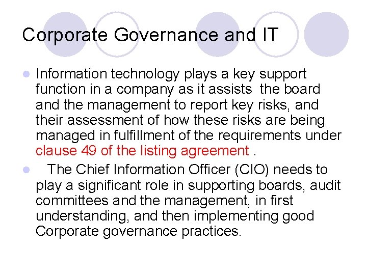 Corporate Governance and IT Information technology plays a key support function in a company