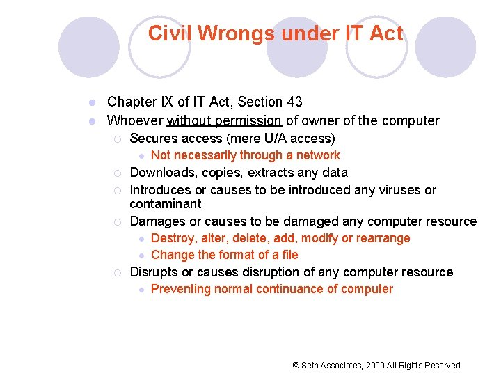 Civil Wrongs under IT Act Chapter IX of IT Act, Section 43 l Whoever