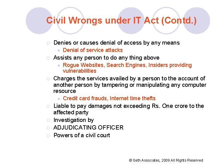 Civil Wrongs under IT Act (Contd. ) ¡ Denies or causes denial of access