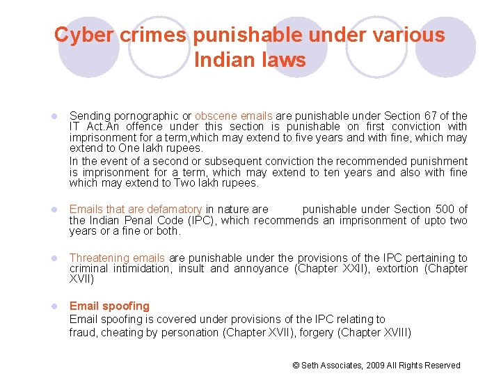Cyber crimes punishable under various Indian laws Sending pornographic or obscene emails are punishable