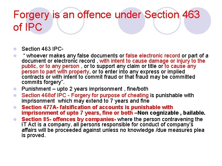 Forgery is an offence under Section 463 of IPC l l l Section 463