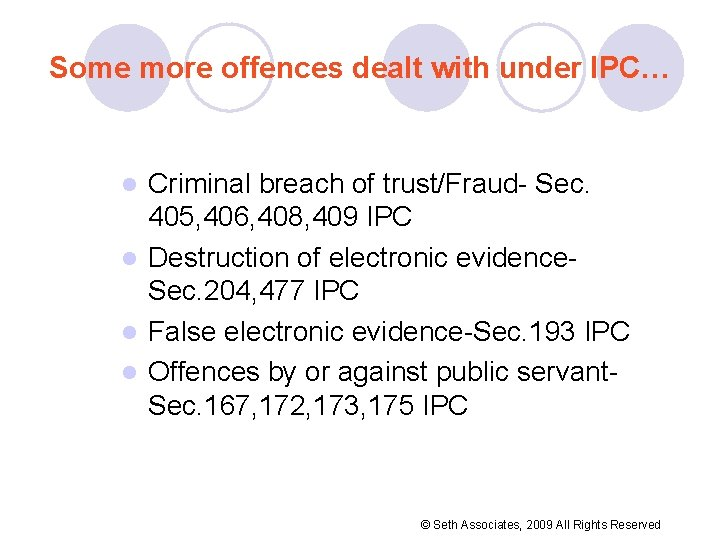 Some more offences dealt with under IPC… Criminal breach of trust/Fraud- Sec. 405, 406,