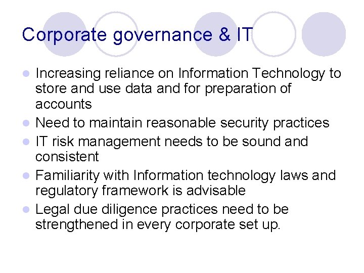 Corporate governance & IT l l l Increasing reliance on Information Technology to store