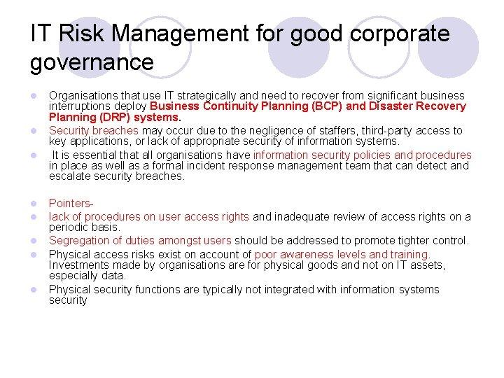 IT Risk Management for good corporate governance l l l l Organisations that use