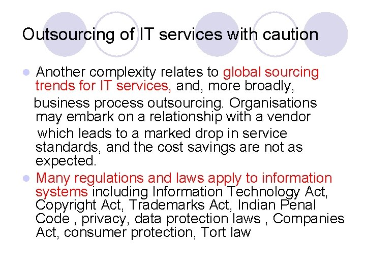 Outsourcing of IT services with caution Another complexity relates to global sourcing trends for