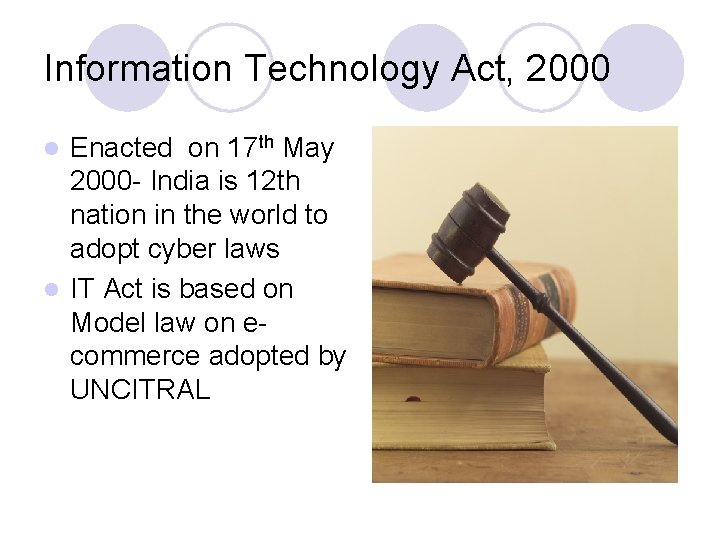 Information Technology Act, 2000 Enacted on 17 th May 2000 - India is 12