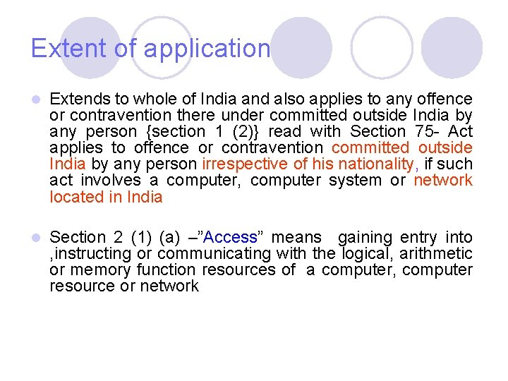 Extent of application l Extends to whole of India and also applies to any