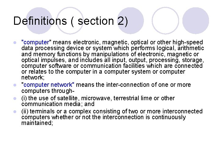 """Definitions ( section 2) """"computer"""" means electronic, magnetic, optical or other high-speed data processing"""
