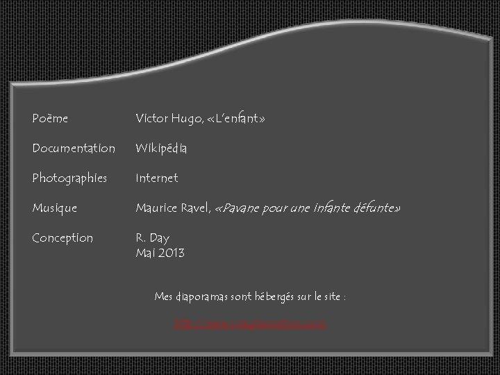 Poème Victor Hugo, «L'enfant» Documentation Wikipédia Photographies Internet Musique Maurice Ravel, «Pavane pour une