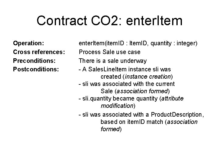Contract CO 2: enter. Item Operation: Cross references: Preconditions: Postconditions: enter. Item(item. ID :