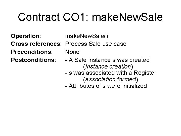Contract CO 1: make. New. Sale Operation: Cross references: Preconditions: Postconditions: make. New. Sale()