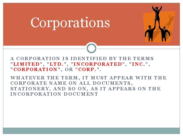 """Corporations A CORPORATION IS IDENTIFIED BY THE TERMS """"LIMITED"""", """"LTD. """", """"INCORPORATED"""", """"INC. """","""