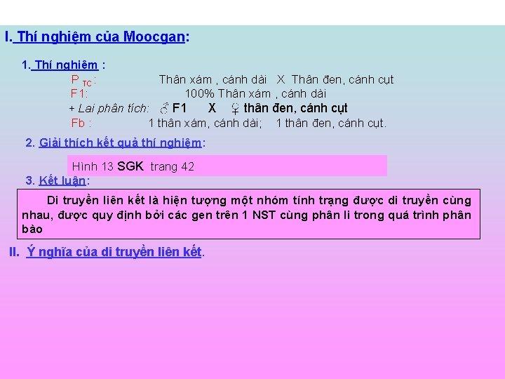 I. Thí nghiệm của Moocgan: 1. Thí nghiệm : P TC: Thân xám ,