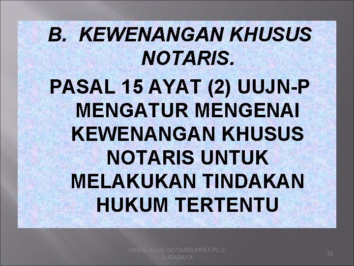 B. KEWENANGAN KHUSUS NOTARIS. PASAL 15 AYAT (2) UUJN-P MENGATUR MENGENAI KEWENANGAN KHUSUS NOTARIS