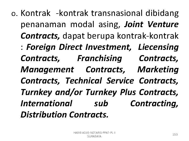 o. Kontrak -kontrak transnasional dibidang penanaman modal asing, Joint Venture Contracts, dapat berupa kontrak-kontrak