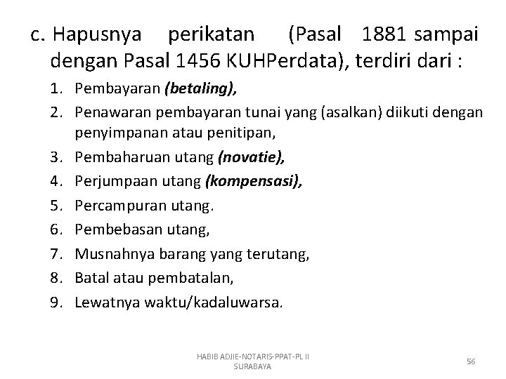 c. Hapusnya perikatan (Pasal 1881 sampai dengan Pasal 1456 KUHPerdata), terdiri dari : 1.