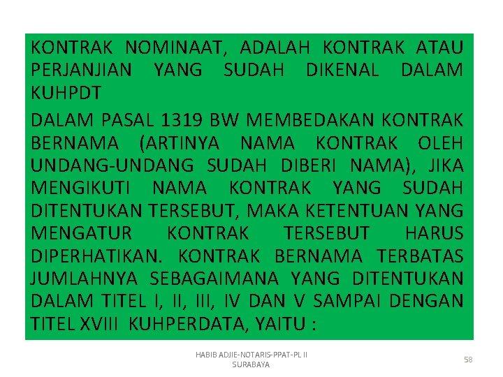 KONTRAK NOMINAAT, ADALAH KONTRAK ATAU PERJANJIAN YANG SUDAH DIKENAL DALAM KUHPDT DALAM PASAL 1319