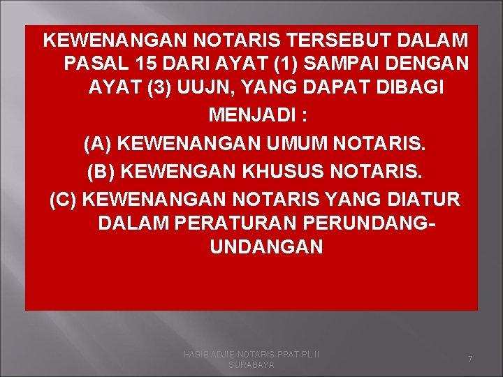 KEWENANGAN NOTARIS TERSEBUT DALAM PASAL 15 DARI AYAT (1) SAMPAI DENGAN AYAT (3) UUJN,