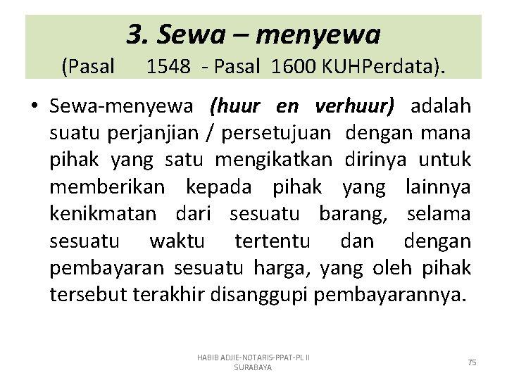 (Pasal 3. Sewa – menyewa 1548 - Pasal 1600 KUHPerdata). • Sewa-menyewa (huur en