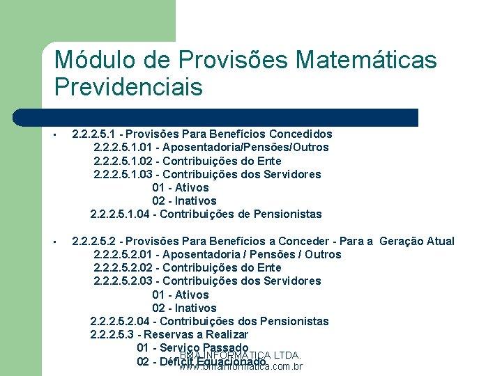 Módulo de Provisões Matemáticas Previdenciais • 2. 2. 2. 5. 1 - Provisões Para