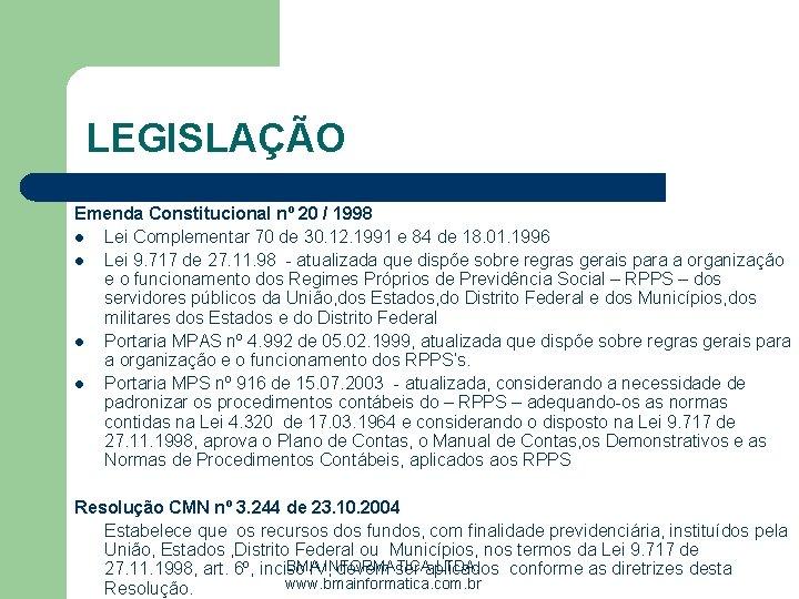 LEGISLAÇÃO Emenda Constitucional nº 20 / 1998 l Lei Complementar 70 de 30. 12.