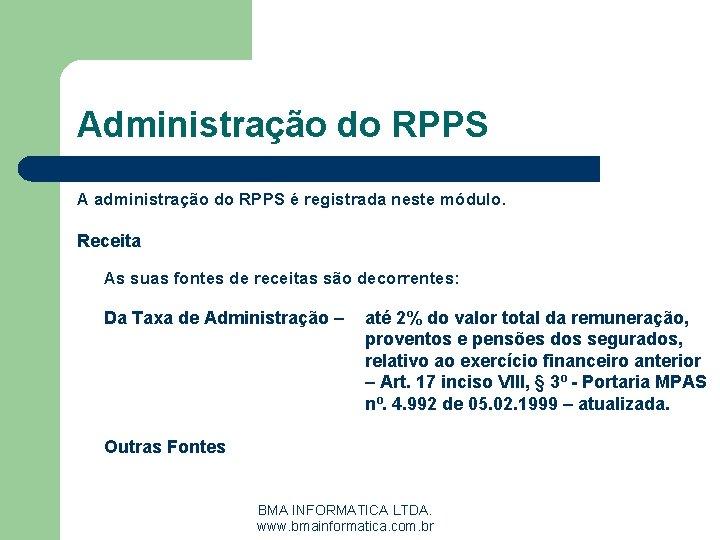 Administração do RPPS A administração do RPPS é registrada neste módulo. Receita As suas